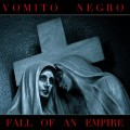 Vomito Negro - Fall Of An Empire (CD)1