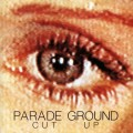 Parade Ground - Cut Up (CD)1