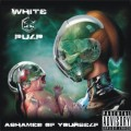 White Pulp - Ashamed Of Yourself (CD)1