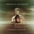 Whispers In The Shadow - Yesterday is Forever (CD)1