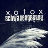 Xotox - Schwanengesang / Limited Edition (2CD)1