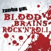 Zombie Girl - Blood, Brains & Rock'n Roll (CD)1