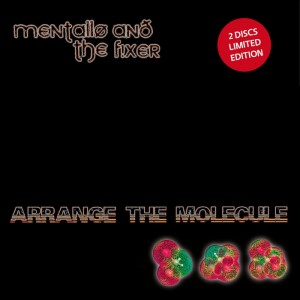 Mentallo and the Fixer - Arrange The Molecule / Limited Edition (2CD)