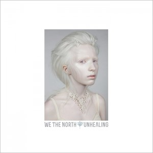 We The North - Unhealing (CD)