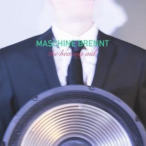 Maschine Brennt - The Hearing Aid (CD)