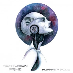 Xenturion Prime - Humanity Plus (CD)