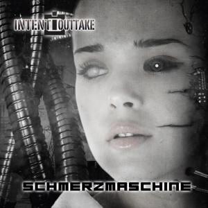 Intent:Outtake - Schmerzmaschine (CD)