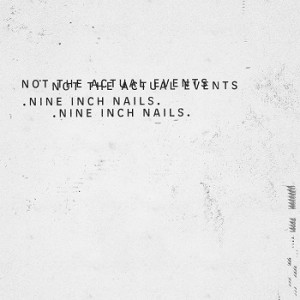 Nine Inch Nails - Not The Actual Events (EP CD)