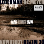 Lederman - De Meyer - Eleven Grinding Songs / Limited Edition (2CD)