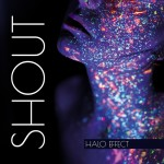 Halo Effect - Shout (CD)