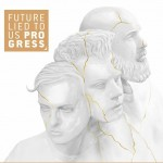 Future Lied To Us - Progress (EP CD)