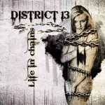 District 13 - Life In Chains (CD)