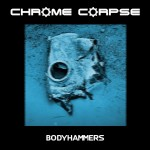 Chrome Corpse - Bodyhammers (CD)