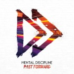 Mental Discipline - Past Forward (CD)