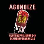 Agonoize - Blutgruppe Jesus (-) & Schmerzpervers 2.0 / Limited Edition (MCD)