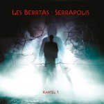 Les Berrtas - Serrapolis - Kapitel 1 (EP CD)