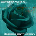 Espermachine - Delicate Corruption (CD)