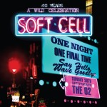 Soft Cell - Say Hello, Wave Goodbye (Live At The O2 Arena) (2CD+DVD)