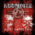 Agonoize - Midget Vampire Porn / Limited Edition (2CD)