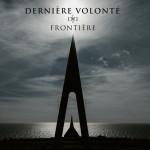 Derniere Volonte - Frontière (CD)