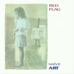 Red Flag - Naive Art / Limited US Edition (2CD)