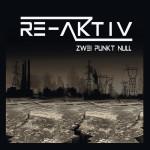 Re-Aktiv - Zwei Punkt Null (CD)