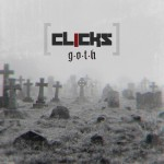 Clicks - G.O.T.H. (CD)