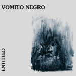 Vomito Negro - Entitled / Limited Edition (CD)