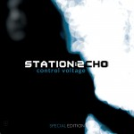 Station Echo - Control Voltage / Limited Special Edition (CD)