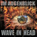 Wave In Head - Im Augenblick / Limited ADD VIP Edition (CD)1
