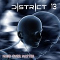 District 13 - Mind Over Matter (CD)1