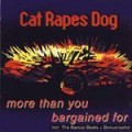 Cat Rapes Dog - More Than You Bargained For (CD)1