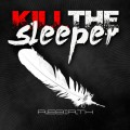 Kill The Sleeper - Rebirth (CD-R)1