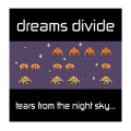 Dreams Divide - Tears From The Night Sky (CD-R)1
