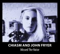 Chiasm & John Fryer - Missed The Noise (CD)1