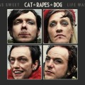 "Cat Rapes Dog - Life Was Sweet / Limited Edition (12"" Vinyl)1"