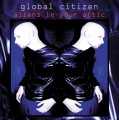 Global Citizen - Aliens In Your Attic (2CD)1