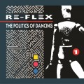 Re-Flex - The Politics Of Dancing / Expanded Edition (2CD)1