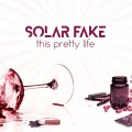 Solar Fake - This Pretty Life / Limited Edition (MCD)1