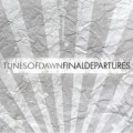 Tunes Of Dawn - Final Departures (CD)1