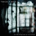 "Twice A Man - On The Other Side Of The Mirror (12"" Vinyl)1"