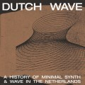 "Various Artists - Dutch Wave: A History Of Minimal Synth & Wave In The Netherlands (12"" Vinyl)1"