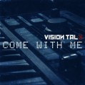 Vision Talk - Come With Me / Limited Edition (EP CD-R)1