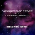 Wasserkraft Manifest - Voyagers of Peace and Understanding (CD)1